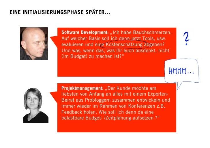 """EINE INITIALISIERUNGSPHASE SPÄTER…                    Software Development: """"Ich habe Bauchschmerzen.                  Auf..."""