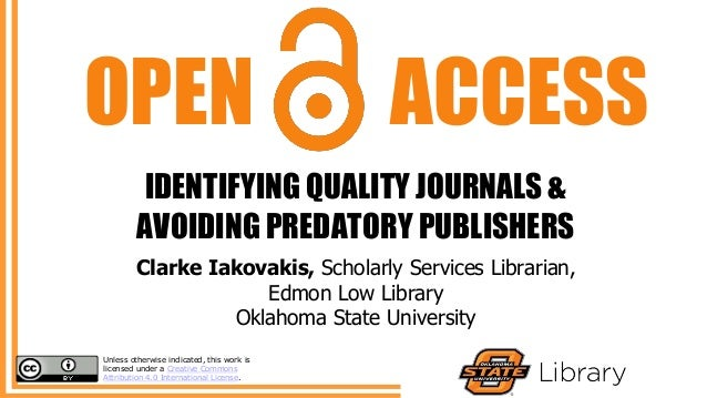Open Access: Identifying Quality Journals & Avoiding Predatory Publis…
