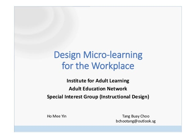 DesignMicro‐learning fortheWorkplace InstituteforAdultLearning AdultEducationNetwork SpecialInterestGroup(Inst...