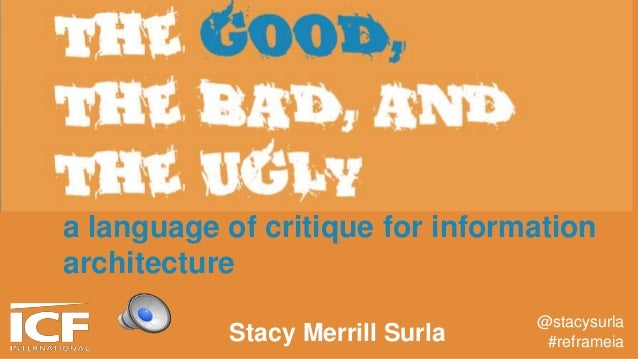 a language of critique for information architecture @stacysurla #reframeiaStacy Merrill Surla