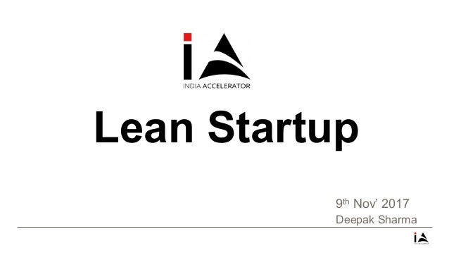 Lean Startup Deepak Sharma 9th Nov' 2017