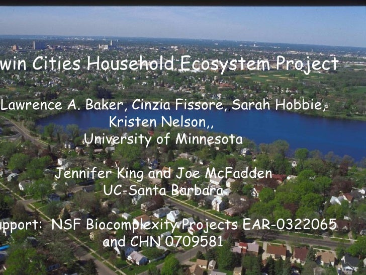 `-- Twin Cities Household Ecosystem Project Lawrence A. Baker, Cinzia Fissore, , Sarah Hobbie, Kristen Nelson,,  Universit...