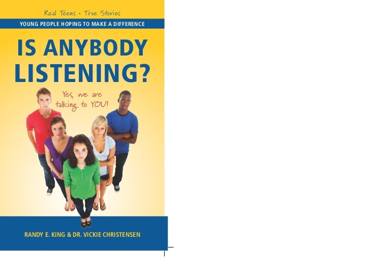 Real Teens • True StoriesYoung peopLe hoping To maKe a differenCeIs AnybodyLIstenIng?             Yes, we are           ta...