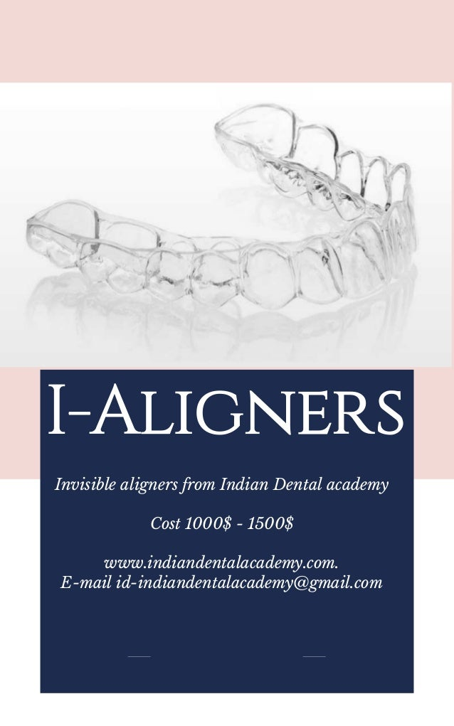 Invisible aligners from Indian Dental academy Cost 1000$ - 1500$ www.indiandentalacademy.com. E-mail id-indiandentalacadem...
