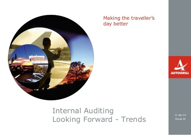 Making the traveller's day better 11 Apr 14 Group IA Internal Auditing Looking Forward - Trends