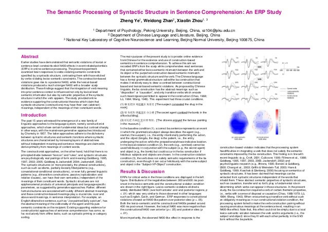 The Semantic Processing of Syntactic Structure in Sentence Comprehension: An ERP StudyZheng Ye1, Weidong Zhan2, Xiaolin Zh...