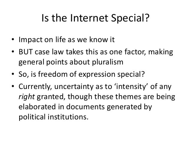 the internet and the freedom of expression on cyberspace The free flow of information and media pluralism on the internet  universal right  to freedom of opinion and expression, which includes the right to  the event of  a national cyber emergency, us senate did not act on the.