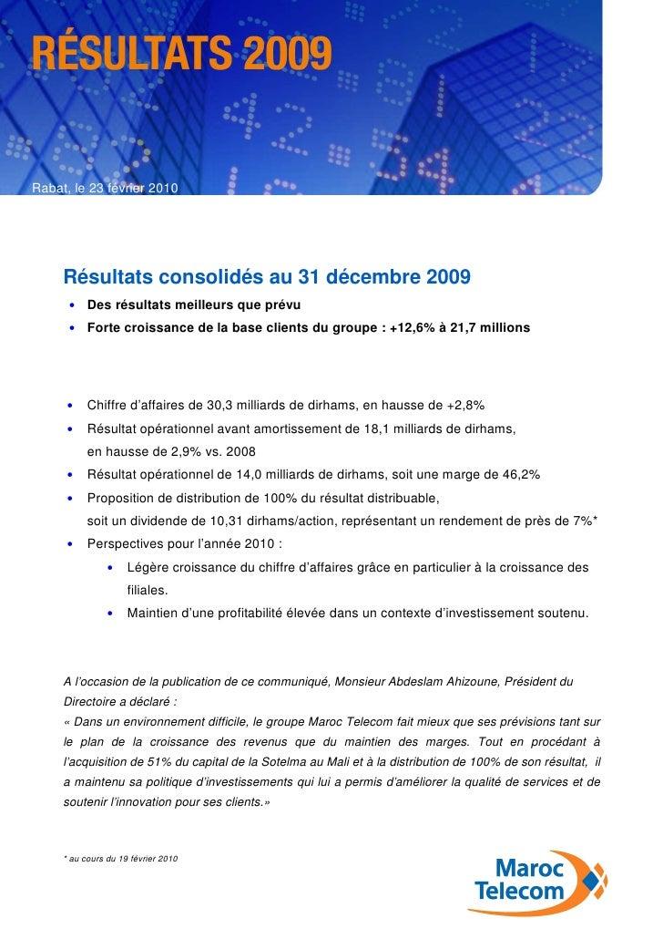 Rabat, le 23 février 2010          Résultats consolidés au 31 décembre 2009       •    Des résultats meilleurs que prévu  ...