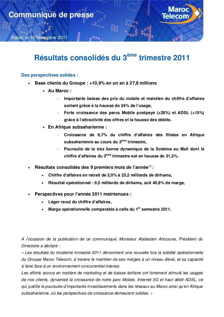 Communiqué de presseRabat, le 10 novembre 2011             Résultats consolidés du 3ème trimestre 2011    Des perspectives...
