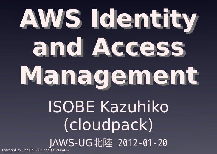 AWS Identity          and Access         Management                        ISOBE Kazuhiko                          (cloudp...