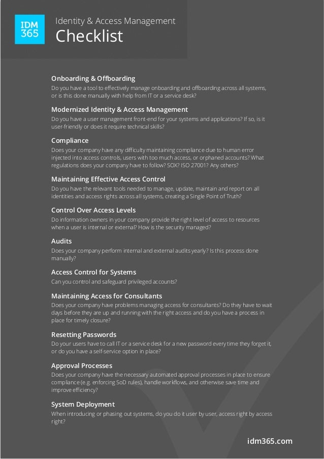 Identity & Access Management Checklist idm365.com Onboarding & Offboarding Do you have a tool to effectively manage onboardi...