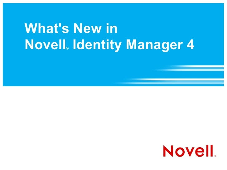 What's New in Novell Identity Manager 4       ®
