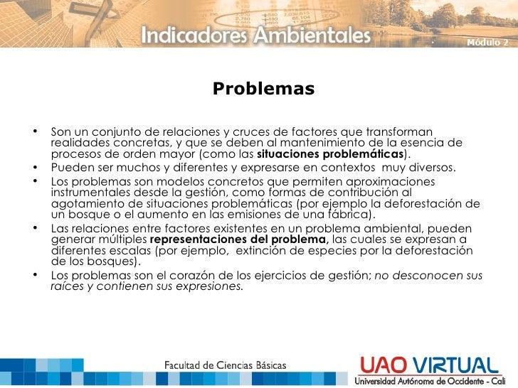 Problemas <ul><li>Son un conjunto de relaciones y cruces de factores que transforman realidades concretas, y que se deben ...