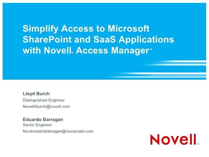 Simplify Access to Microsoft SharePoint and SaaS Applications with Novell Access Manager ®                                ...