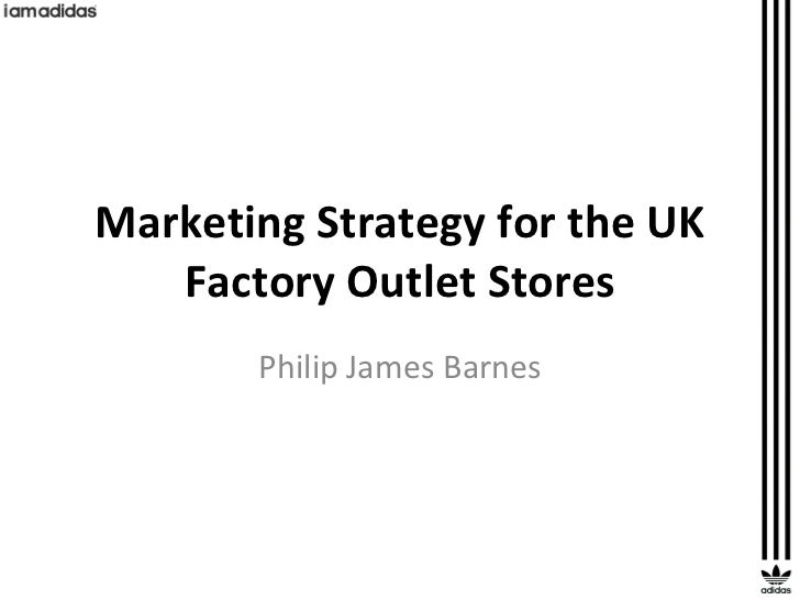 Marketing Strategy for the UK Factory Outlet Stores Philip James Barnes