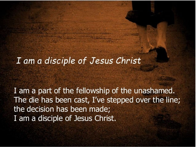 I am a part of the fellowship of the unashamed. The die has been cast, I've stepped over the line; the decision has been m...
