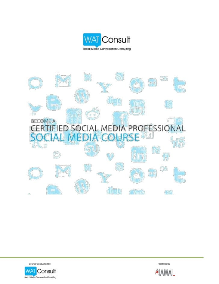IAMAI &  WATConsult's Certified Social Media Course Structure