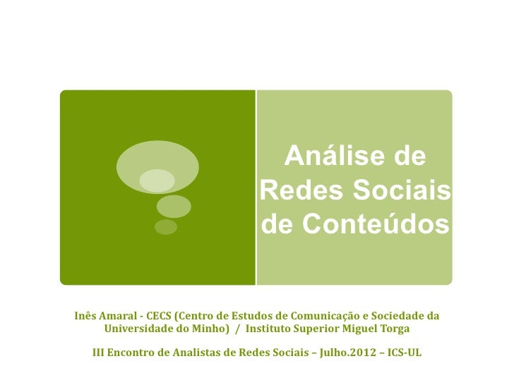 Análise de                                   Redes Sociais                                   de ConteúdosInês Amaral - CEC...