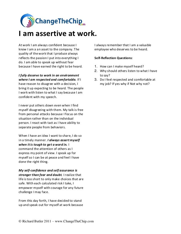 I am assertive at work.At work I am always confident because I           I always remember that I am a valuableknow I am a...