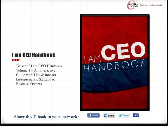 1 I am CEO Handbook Teaser Teaser of I am CEO Handbook Volume 1 – An Interactive Guide with Tips & Info for Entrepreneurs,...