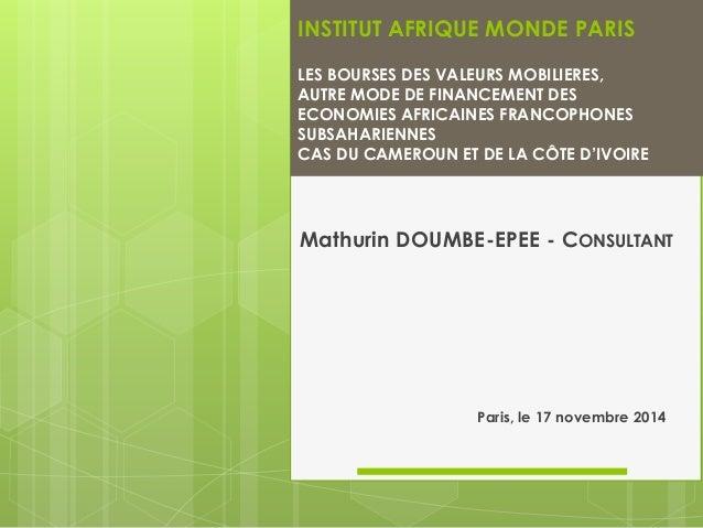 INSTITUT AFRIQUE MONDE PARIS  LESBOURSESDESVALEURSMOBILIERES,  AUTREMODEDEFINANCEMENTDES  ECONOMIES AFRICAINES FRANCOPHONE...