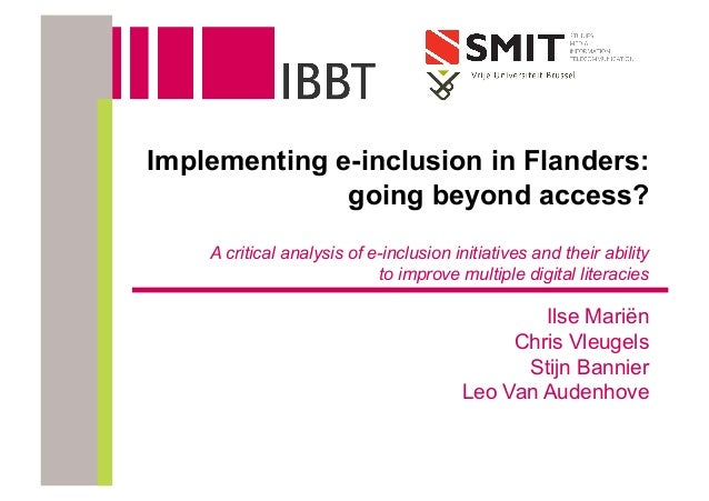 1 Implementing e-inclusion in Flanders: going beyond access? A critical analysis of e-inclusion initiatives and their abil...