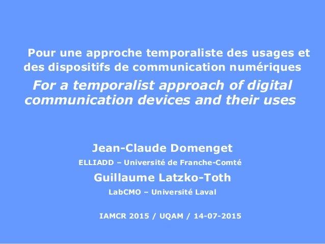 Pour une approche temporaliste des usages et des dispositifs de communication numériques For a temporalist approach of dig...