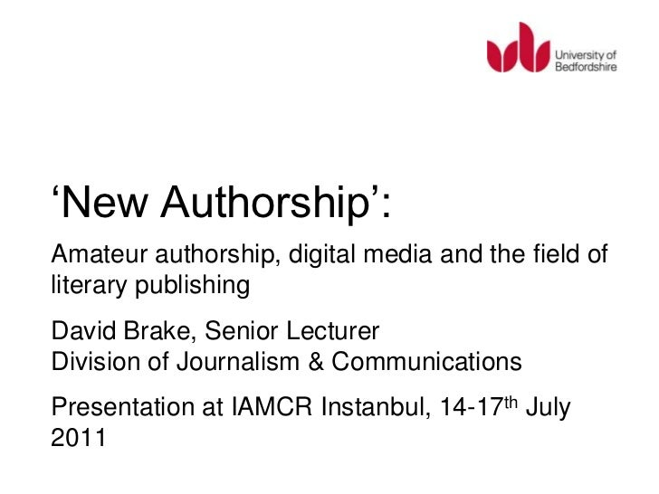 'New Authorship':search project:The 'New Authorship'David Brake<br />Amateur authorship, digital media and the field of li...