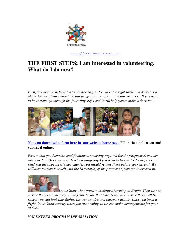 http://www.lecdenkenya.comTHE FIRST STEPS; I am interested in volunteering.What do I do now?First, you need to believe tha...