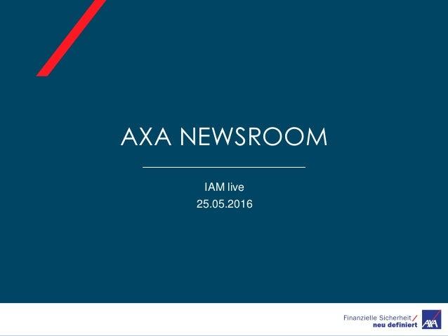 AXA NEWSROOM IAM live 25.05.2016
