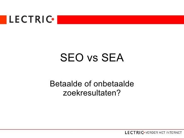 SEO vs SEA Betaalde of onbetaalde zoekresultaten?