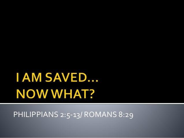 PHILIPPIANS 2:5-13/ ROMANS 8:29
