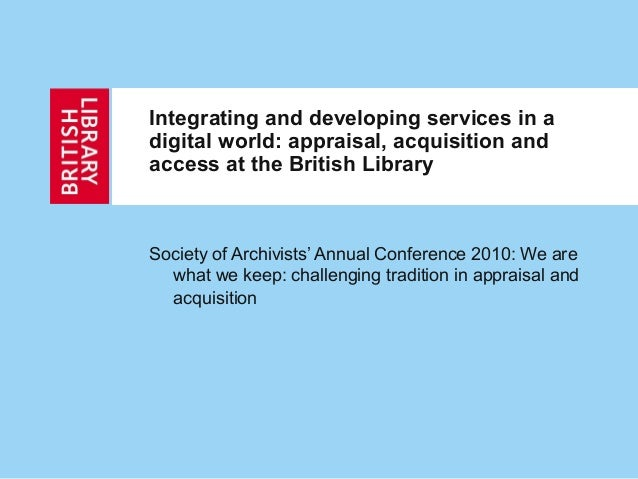 Society of Archivists' Annual Conference 2010: We are what we keep: challenging tradition in appraisal and acquisition Int...