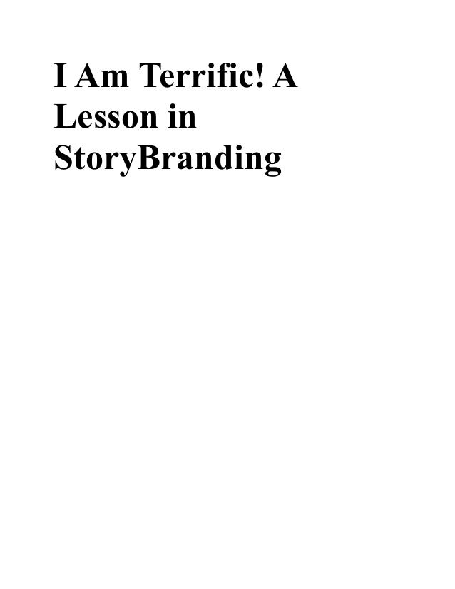 I am terrific! a lesson in story branding