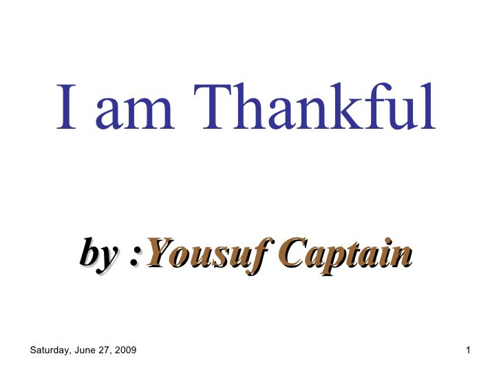 I am Thankful   by : Yousuf Captain