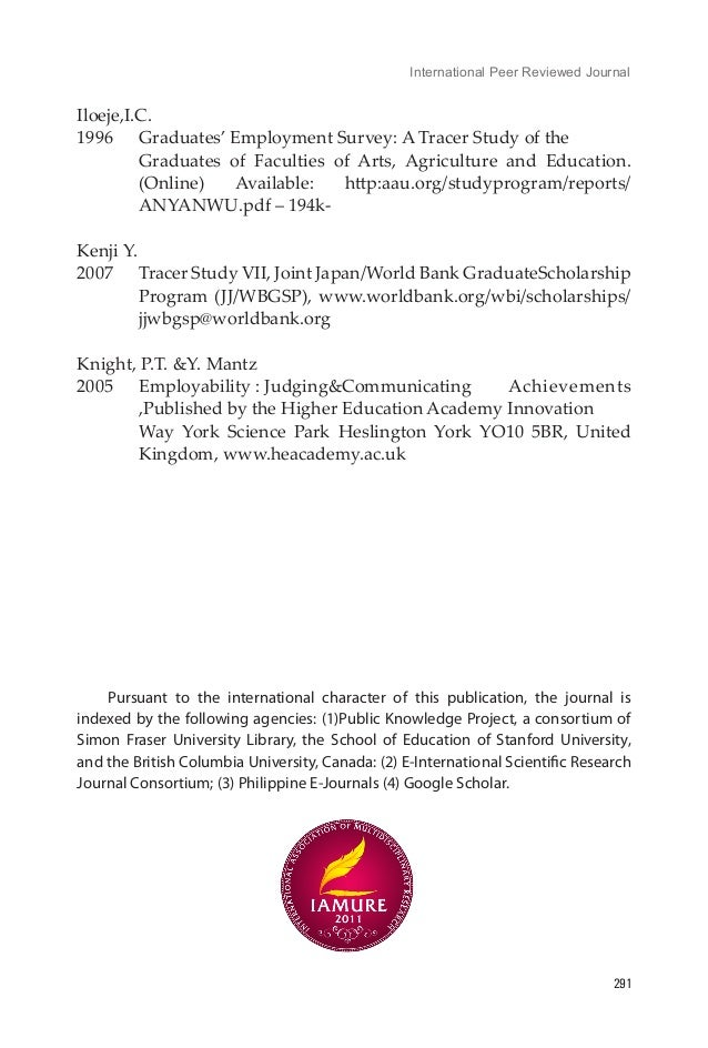 """related literature about tracer study on the employability of the gearduates Related literature about tracer study on the employability of the gearduates chapter ii review of related literature and studies related literature the development of the study is based on """"published"""" materials like books, newspapers, published journals, articles, magazines, etc foreign literature – the author is a."""