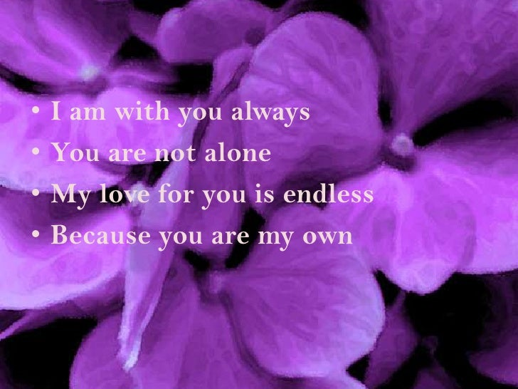 I Am Always With You I am with you alwaysbr You