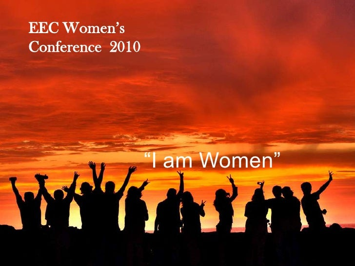 "EEC Women's Conference  2010 <br />""I am Women""<br />"