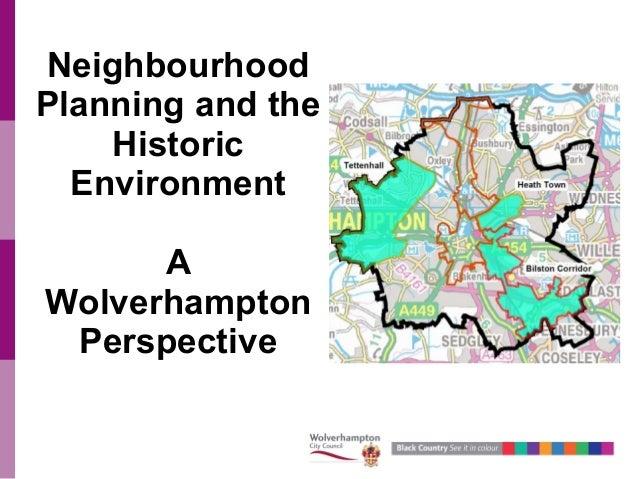 NeighbourhoodPlanning and theHistoricEnvironmentAWolverhamptonPerspective