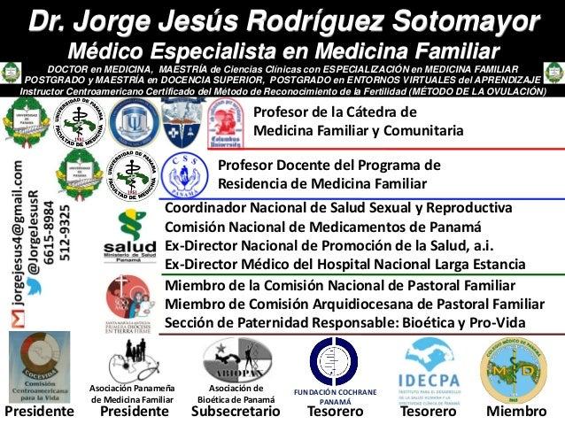 Coordinador Nacional de Salud Sexual y Reproductiva  Comisión Nacional de Medicamentos de Panamá  Ex-Director Nacional de ...
