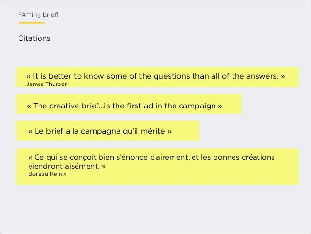 F#**ing brief!  Citations  «It is better to know some of the questions than all of the answers.» James Thurber  «The cr...