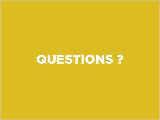 QUESTIONS ? QUESTIONS ?