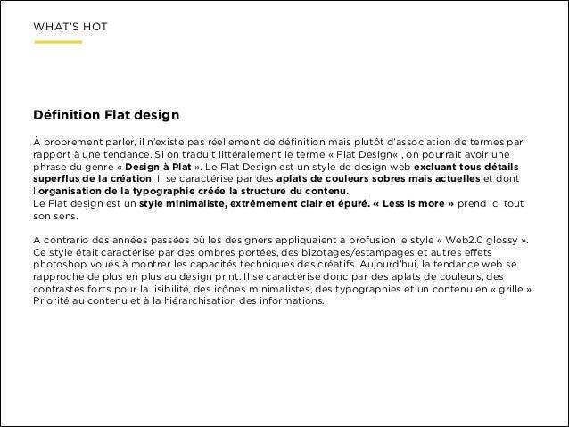 WHAT'S HOT  Définition Flat design ! À proprement parler, il n'existe pas réellement de définition mais plutôt d'association...