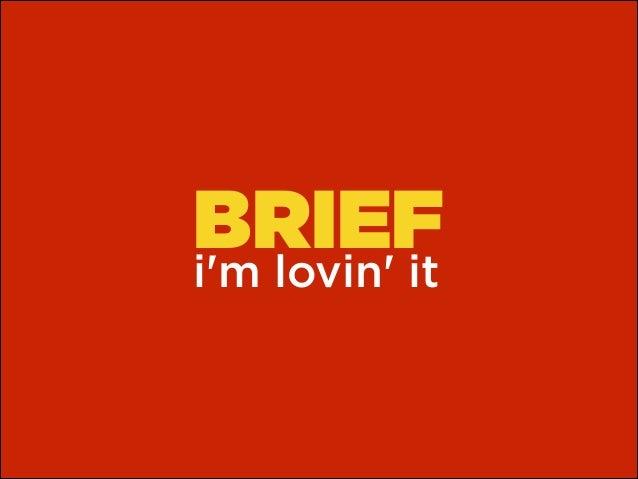 BRIEF i'm lovin' it