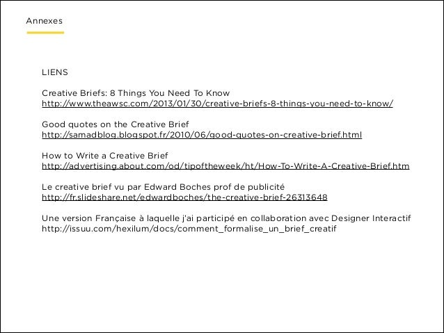 Annexes  LIENS  ! Creative Briefs: 8 Things You Need To Know http://www.theawsc.com/2013/01/30/creative-briefs-8-things-yo...
