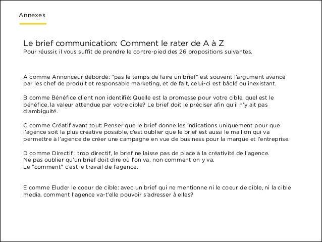 Annexes  Le brief communication: Comment le rater de A à Z Pour réussir, il vous suffit de prendre le contre-pied des 26 pro...