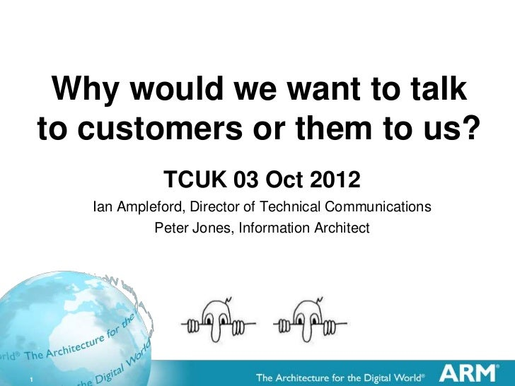 Why would we want to talk    to customers or them to us?                 TCUK 03 Oct 2012       Ian Ampleford, Director of...