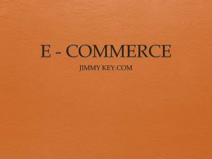 E - COMMERCE<br />JIMMY KEY.COM<br />