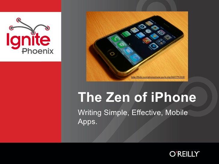 Phoenix                           http://flickr.com/photos/new-york-city/2657791410/               The Zen of iPhone       ...