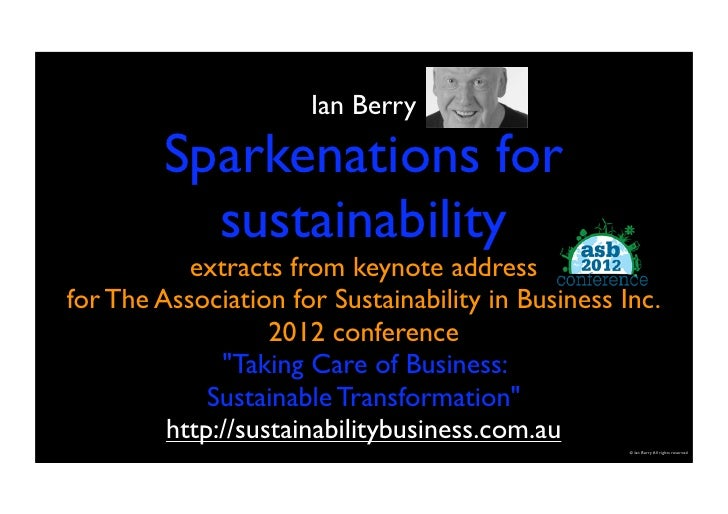 Ian Berry         Sparkenations for           sustainability           extracts from keynote addressfor The Association fo...